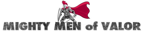 Mighty Men of Valor - Glory to Glory Ministries